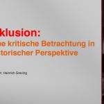 2013_Heinrich_Greving_Inklusion_Eine_kritische_Betrachtung_in _historischer_Perspektive