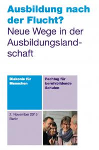 2016-Fachtagung_Flucht-und-Bildung_Berufsbildende-Schulen_Diakonie Deutschland